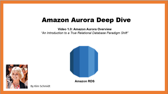 Amazon Aurora Deep Dive Video Title 1.0: Amazon Aurora Overview