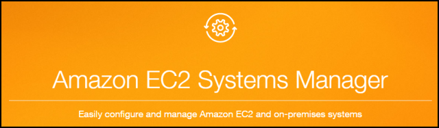 Amazon EC2 Systems Manager Home Page