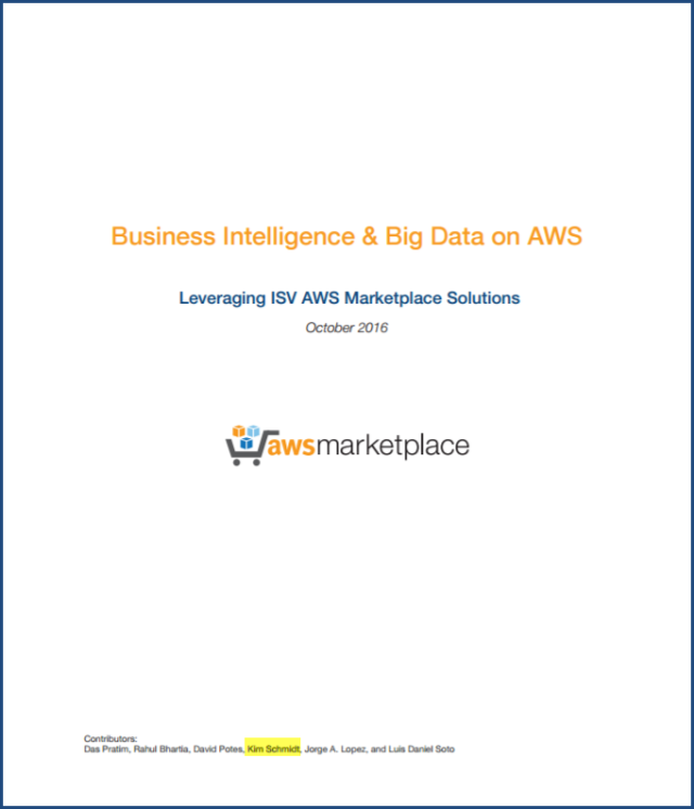 "I'm an Contributor of this ""Business Intelligence & Big Data on AWS, Leveraging ISV AWS Marketplace Solutions"" Whitepaper"