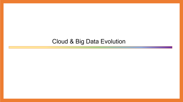 Cloud & Big Data Evolution