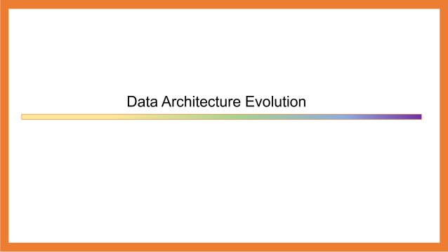 Data Architecture Evolution