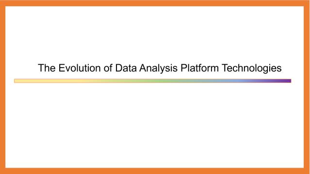 The Evolution of Data Analysis Platform Technologies